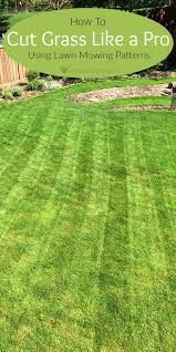 Mowing Patterns Stunning Lawn Mowing Patterns How To Cut Grass Like A Pro