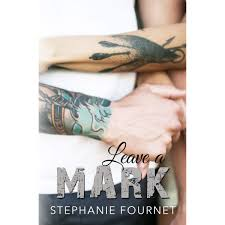 Leave A Mark By Stephanie Fournet
