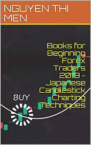 Japanese Candlestick Charting Techniques Download Books For Beginning Forex Traders 2019 Japanese