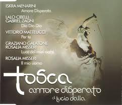 Dalla was born in bologna, italy. Tosca Amore Disperato Di Lucio Dalla 2003 Cd Discogs