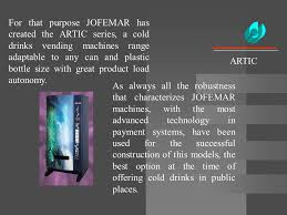 Used Jofemar Vending Machines Best ARTIC Cold Drinks Sales Systems ARTIC See Manual Artic 48 Artic