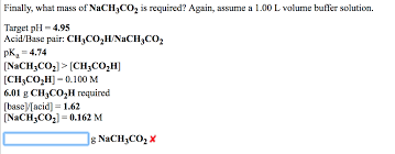 ch3co2h solved finally what mass of nach3co2 is required again