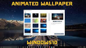 Windows 10 Animated Wallpaper Tutorial ...