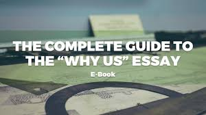 the complete guide to the why us essay e book the complete guide to the why us essay e book