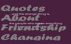 Quotes About Friendship Changing Stunning Quotes About Friendship Changing Samplemessages Blog