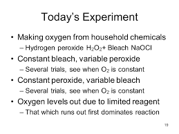 19 19 today s experiment making oxygen from household chemicals hydrogen peroxide
