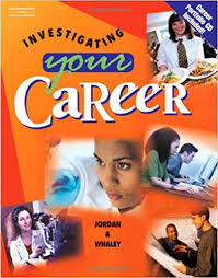 Investigating Your Career (with CD-ROM): Jordan, Ann, Whaley ...