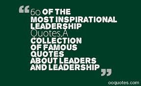 Best Leadership Quotes Mesmerizing 48 Of The Most Inspirational Leadership QuotesA Collection Of