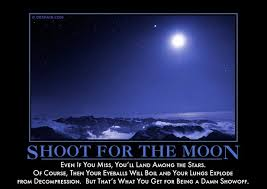Shoot For The Moon Demotivator® - Demotivational posters from ... via Relatably.com