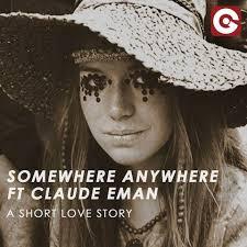 A Short Love Story – Somewhere Anywhere feat. Claude Eman – Testo e  Traduzione – M&B Music Blog