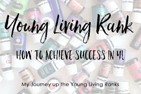 Young Living Oil Usage Chart My Surprising Truth About Young Living Rank And Success By