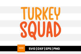Vector files are available in ai, eps, and svg formats. Turkey Squad Thanksgiving Svg Quote Graphic By Maumo Designs Creative Fabrica
