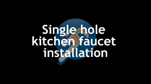 Whole Kitchen Faucet How To Install A Single Hole Kitchen Faucet Plumberstockcom