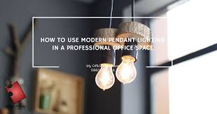 lighting for office space. HOW TO USE MODERN PENDANT LIGHTING IN A PROFESSIONAL OFFICE SPACE Lighting For Office Space