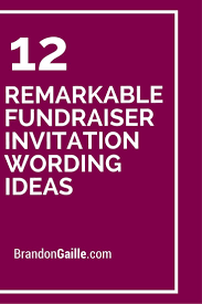 Fundraiser Wording For Flyer 12 Remarkable Fundraiser Invitation Wording Ideas Nonprofit