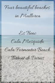 four beautiful beaches in mallorca you don t want to miss spain beautiful beaches beaches in the world most beautiful beaches