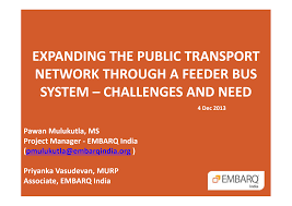 EXPANDING THE PUBLIC TRANSPORT NETWORK THROUGH A FEEDER BUS SYSTEM –  CHALLENGES AND NEED