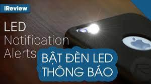 Cài đặt đèn Flash LED trên iPhone làm đèn thông báo - YouTube