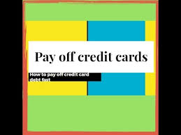 how to pay off credit cards fast pay off credit card debt a system for how to pay off credit card debt fast