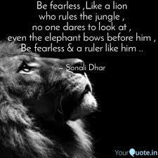 Be Fearless Like A Lion Quotes Writings By Sonali Dhar