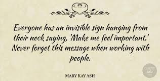 Mary Kay Quotes Cool Mary Kay Ash Everyone Has An Invisible Sign Hanging From Their Neck