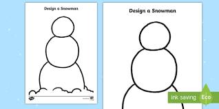 Template Of A Snowman Design A Snowman Activity Snowman Template Snowman