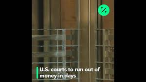 courts run out of cash next friday here s what happens then