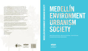 Medellin Environment Urbanism Society By Urbam Eafit Issuu