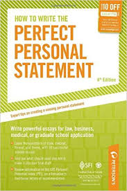 how to write the perfect personal statement write powerful essays  how to write the perfect personal statement write powerful essays for law business medical or graduate school application peterson s how to write the