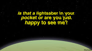 Star Wars Love Quotes Simple 48 Star Wars Pickup Lines You Are Definitely Looking For