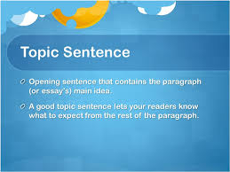 writing an effective essay topic sentence opening sentence that  2 topic