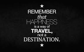 Happiness Is A Way Of Travel Inspirational Quotes Quotivee