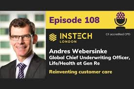 Podcast – Andres Webersinke: Global Chief Underwriting Officer, Life/Health  at Gen Re: Reinventing customer care