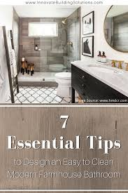 Modern farmhouse bathroom remodel ideas Bathroom Makeover Essential Tips To Design An Easy To Clean Modern Farmhouse Bathroom Innovate Building Solutions Blog Easy To Clean Modern Farmhouse Bathroom Shower Design Ideas