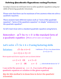 once you are comfortable with factoring polynomials then solving quadratic equation using this skill is a piece of cake below is the lesson plan on the