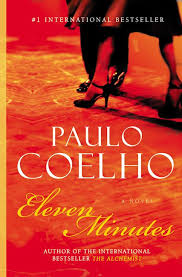 "eleven minutes review life and sex review fix just being a book about female sexuality written by a man ""eleven minutes"" by paulo coelho already tickles the readers curiosity"