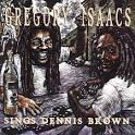 Gregory Isaacs Sings Dennis Brown