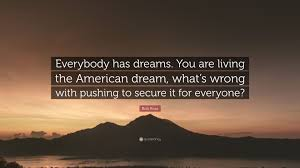 "Living The American Dream Quotes Best of Bob Ross Quote ""Everybody Has Dreams You Are Living The American"