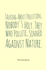 how to prevent air pollution essay ways to take action to reduce pollution quotes and slogans quotes wishes talking about pollution nobody s holy they who pollute sinned pollution essays
