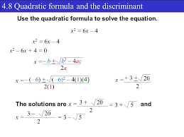 4 8 quadratic formula and the discriminant use the quadratic formula to solve the equation