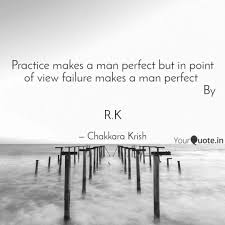 Practice Makes Perfect Quotes Extraordinary Practice Makes A Man Perf Quotes Writings By Chakkara Krish