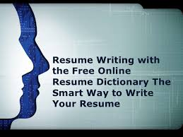 free online resume writing resume writing with the free online resume dictionary the