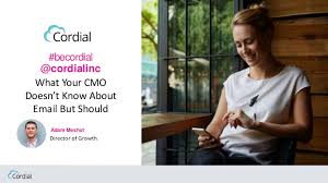 What Your CMO Should Know About Email But Doesn't - Cordial