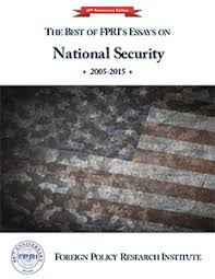 e books foreign policy research institute the best of fpri s essays on national security 2005 2015