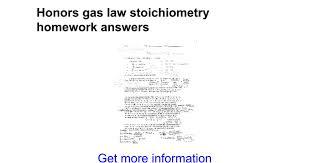 Honors gas law stoichiometry homework answers - Google Docs