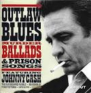 Outlaw Blues, Murder Ballads & Prison Songs