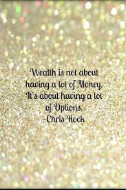 Investment Quotes Simple Wealth Is Not About Having A Lot Of Money Its About Having A Lot Of