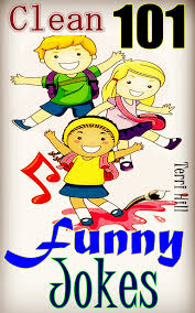 get ations 101 clean funny jokes short funny hilarious jokes for s funny jokes for kids