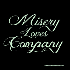 Misery Loves Company Quotes Fascinating Misery Loves Company Quotes Quotes Quotes Quotes Pinterest
