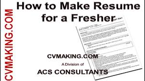 To Prepare Resume How To Make Cv Resume Of A Fresher Youtube
